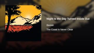 Night Is the Day Turned Inside Out