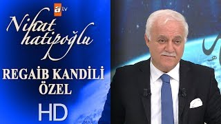Nihat Hatipoğlu ile Regaib Kandili Özel - 22 Mart 2018