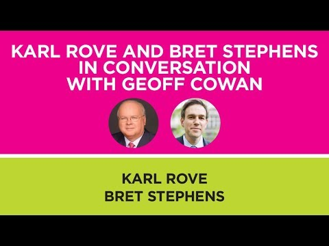Karl Rove and Bret Stephens in conversation with Geoff Cowan
