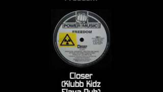 Freedom - Closer (Klubb Kidz Flava Dub)