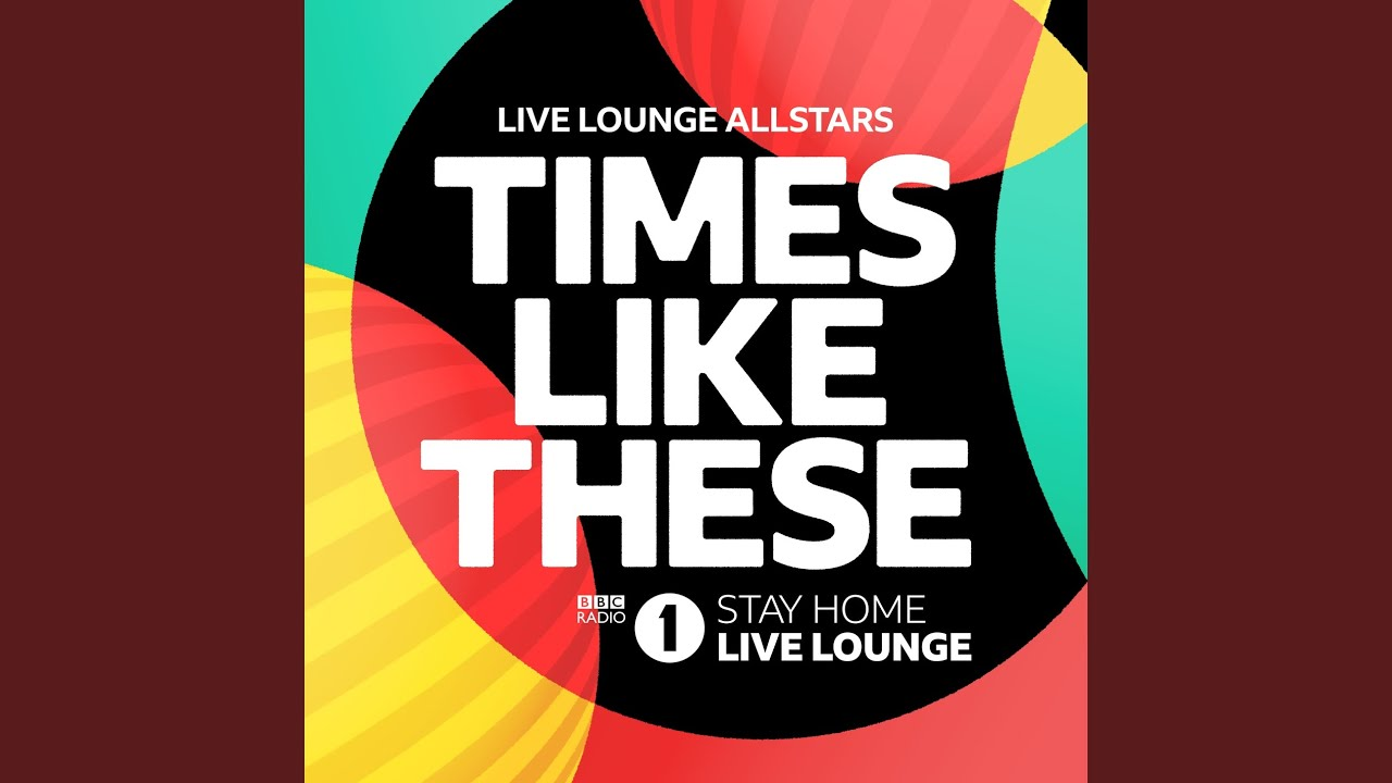 Times Like These (BBC Radio 1 Stay Home Live Lounge)