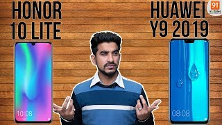 Honor 10 Lite vs Huawei Y9 2019: Compariosn overview [Hindi हिन्दी]