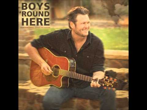 Blake Shelton Boys 'Round Here- Edited (feat. Pistol Annies & Friends)
