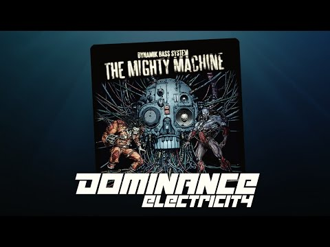 Dynamik Bass System - The Mighty Machine (Dominance Electricity) electro bass technolectro breaks