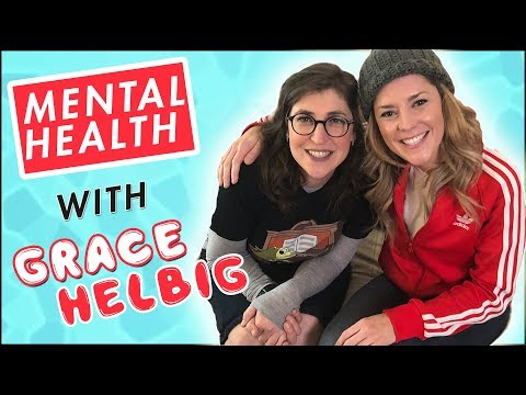 Mental Health with Grace Helbig! || Mayim Bialik
