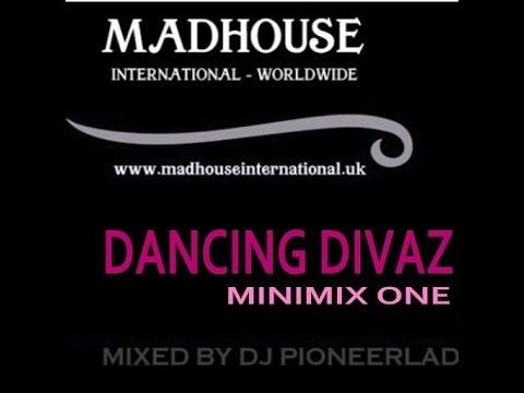 MADHOUSE DANCING DIVAS MIX 1