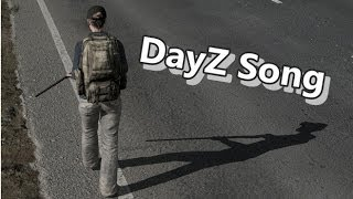 DayZ Song - Rap - So ist Nummal DayZ