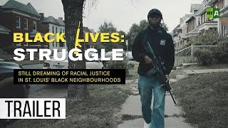 Black Lives: Struggle. Chasing the racial justice dream in St. Louis (Trailer) Premiere 13/08
