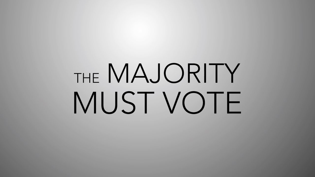 The Majority Must Vote (1:46)