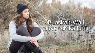 Download lagu Lirik puaskah-wali(cover chika lutfi)