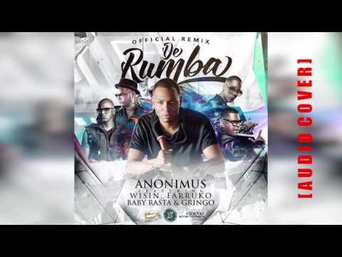 Anonimus Feat Baby Rasta y Gringo, Wisin y Farruko - De Rumba