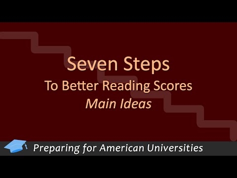 Seven Steps to Better Reading Scores - Main Idea
