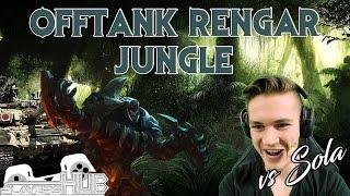 [Analyse] Mein Offtank Rengar im Jungle ft Sola