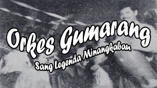 Orkes Gumarang (Sang Legenda Musik Minangkabau)