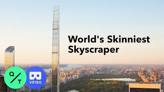 Inside NYC's Skinniest Supertall Skyscraper | 3D VR180