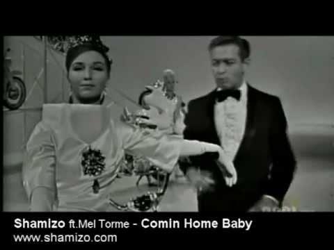 Shamizo feat.Mel Torme - Comin Home Baby