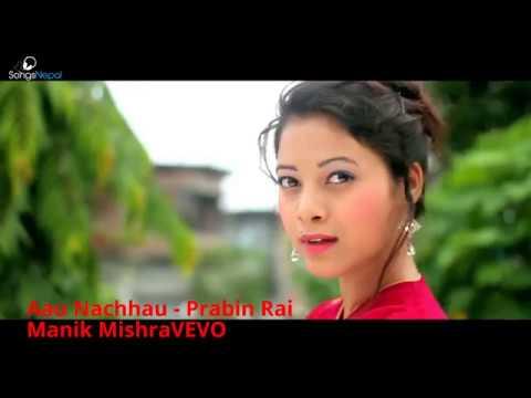 Aau Nachhau - Prabin Rai   New Nepali Pop Song 2015   Manik Mishravevo Official Video