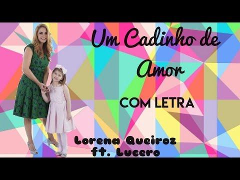 Lorena Queiroz ft Lucero-Um Cadinho de Amor-Com Letra-Trilha Sonora Carinha de Anjo