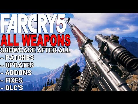 FAR CRY 5 [2019] - All Weapons Showcase After All Patches, Updates, Fixes, DLC's    100+ Weapons!