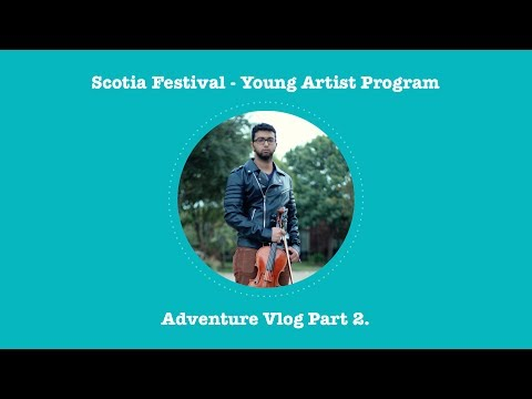 Scotia Festival - Young Artist Program Vlog Pt. 2