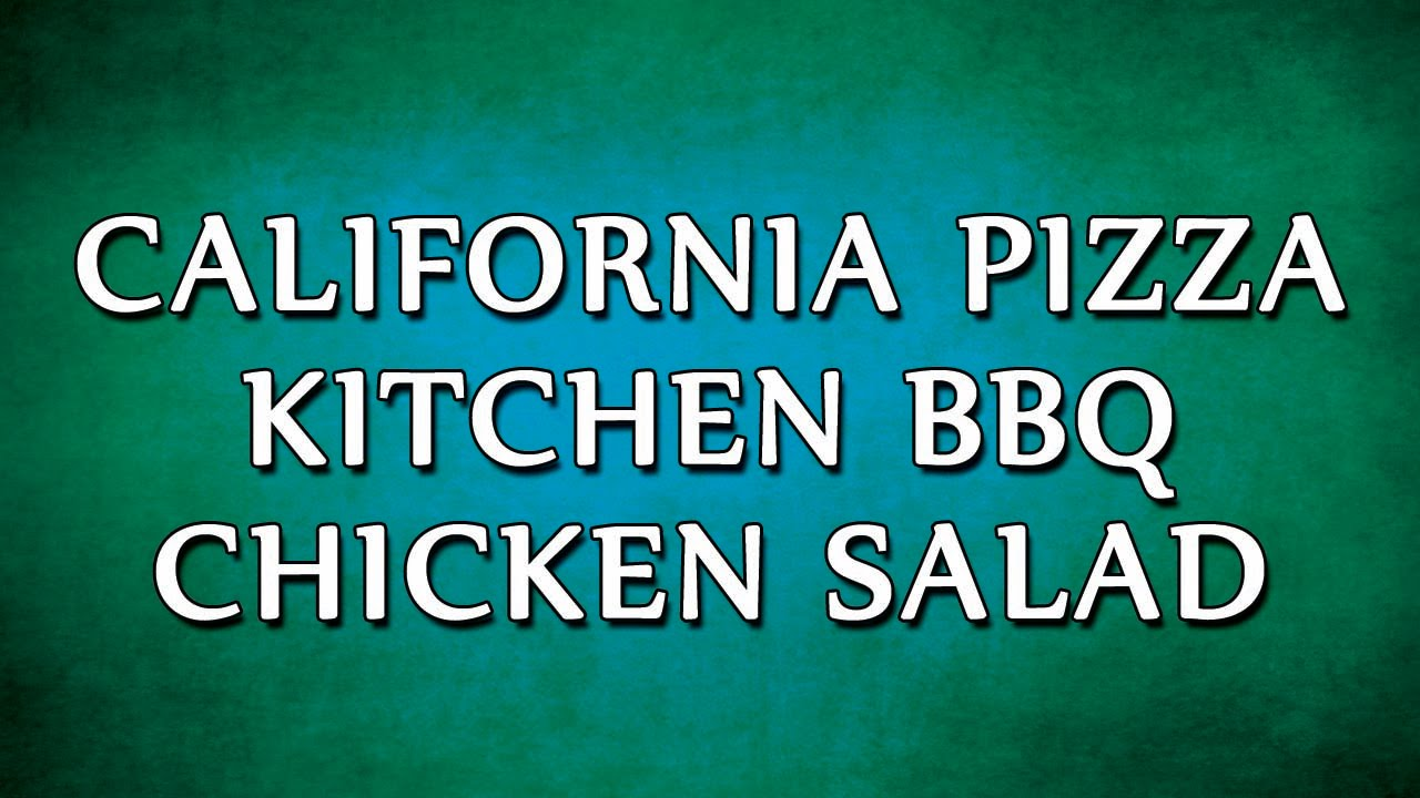 California Pizza Kitchen BBQ Chicken Salad | RECIPES | EASY TO LEARN ...