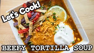 Beefy Tortilla Soup | LET