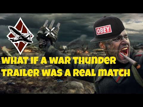what if the War Thunder trailer