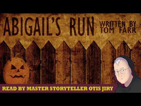 """Abigail's Run"" creepypasta by Tom Farr"