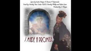 I Made A Promise- Justice Unique, K Da Daceva, Nytecrawla, Dorothy Tucker