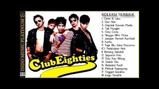 Club Eighties - Koleksi Lagu Terbaik Sepanjang Karir Band - HQ Audio !!!