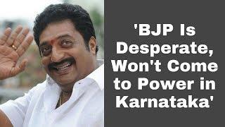 Prakash Raj: BJP Is Desperate, Won't Come to Power in Karnataka