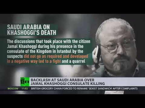 RT: Saudis admit missing journalist Khashoggi died in accidental 'fistfight' inside consulate