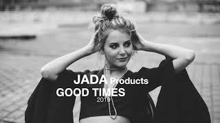 JADA Products  - Good times [House music]