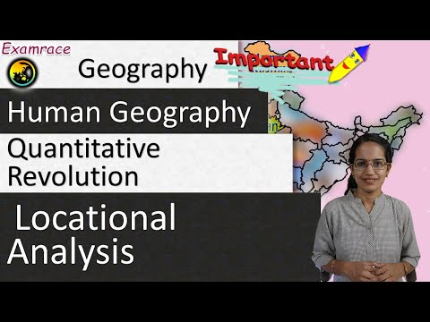 Quantitative Revolution & Locational Analysis: Need for Numbers - Perspectives in Human Geography