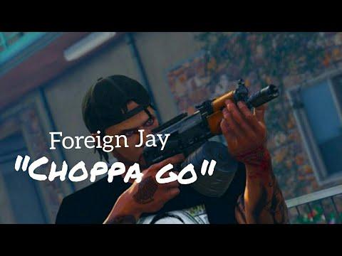 Foreign Jay -  Choppa Go (Official Music Video) GTA