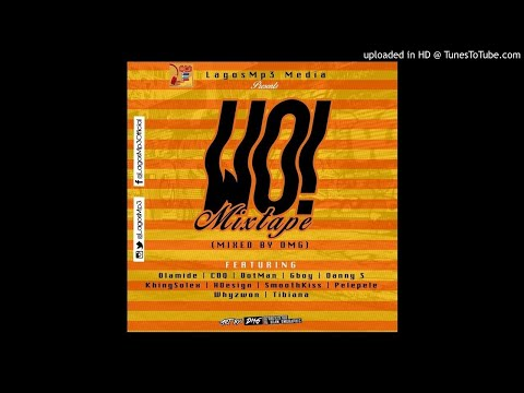 WO! MIXTAPE - DMG FT. OLAMIDE, CDQ, DOTMAN & OTHERS.