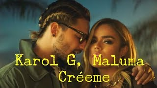Karol G, Maluma - Créeme (Letras)