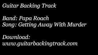 Guitar Backing Track: Papa Roach - Getting Away With Murder