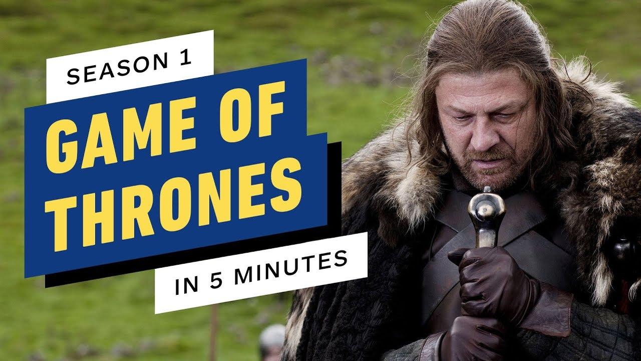 Game of Thrones Season 1 Recap in 5 Minutes