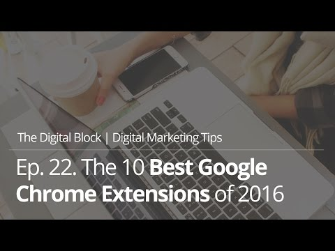The 10 Best Google Chrome Extensions of 2016   Ep.22