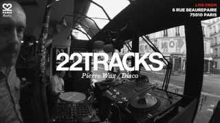 22Tracks Paris Radio • Pierre Wax (Disco) • LeMellotron.com
