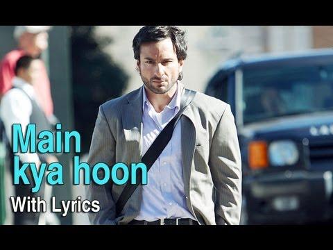 Main Kya Hoon (Lyrical Song) | Love Aaj Kal | Saif Ali Khan & Deepika Padukone