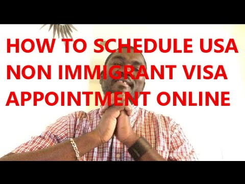 HOW TO SCHEDULE USA NONIMMIGRANT VISA APPOINTMENT