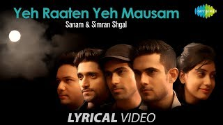 Yeh Raaten Yeh Mausam with lyrics | ये रातें, ये मौसम | SANAM | Simran Shgal
