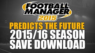 Football Manager 2015 Predicts the Future - 2015/2016 season Thumbnail