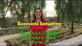 Continuação - Exercício Intuitivo com Paula Teixeira | Happy Nutri