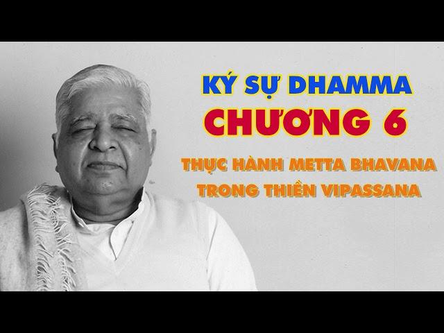 Chương 6: Thực Hành Metta Bhavana Trong Thiền Vipassana - Thiền Sư S.N. Goenka