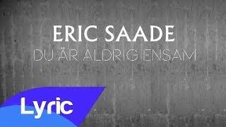 Eric Saade - Du Är Aldrig Ensam (Lyric Video)