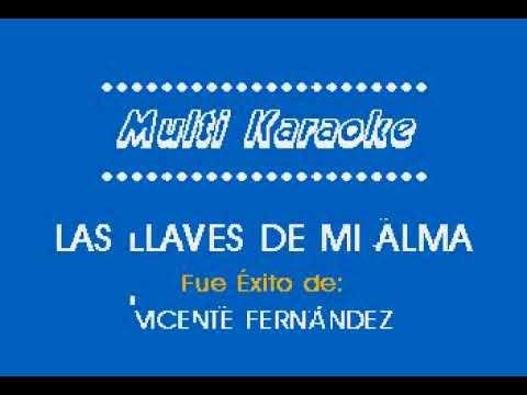 Vicente Fernandez   Las llaves de mi alma karaoke  K 1