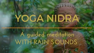 YOGA NIDRA A GUIDED MEDITATION with rain sounds for sleep and relaxation